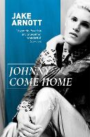 Cover for Johnny Come Home by Jake Arnott