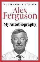 Cover for ALEX FERGUSON My Autobiography  by Alex Ferguson