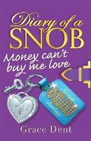 Cover for Diary of a Snob: Money Can't Buy Me Love  by Grace Dent