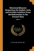 Cover for Historical Memoirs Respecting the English, Irish, and Scottish Catholics From the Reformation to the Present Time; Volume 2 by Charles Butler