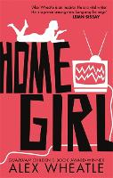 Cover for Home Girl  by Alex Wheatle