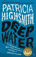 Cover for Deep Water  by Patricia Highsmith, Gillian Flynn, Gillian Flynn