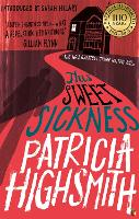 Cover for This Sweet Sickness  by Patricia Highsmith, Sarah Hilary