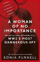Cover for A Woman of No Importance  by Sonia Purnell