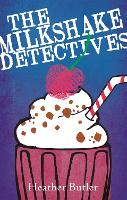 Cover for The Milkshake Detectives by Heather Butler