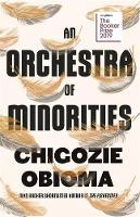 Cover for An Orchestra of Minorities  by Chigozie Obioma,