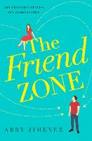 Cover for The Friend Zone: the most hilarious and heartbreaking romantic comedy of 2020 by Abby Jimenez