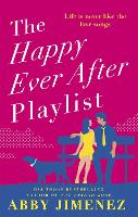 Cover for The Happy Ever After Playlist  by Abby Jimenez
