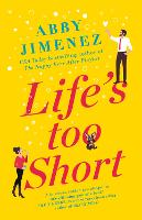 Cover for Life's Too Short by Abby Jimenez