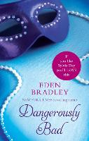 Cover for Dangerously Bad by Eden Bradley
