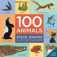 Cover for 100 Animals (lift-the-flap padded board book) by Steve Jenkins