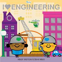 Cover for I Love Engineering by Allison Wortche