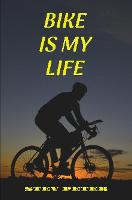 Cover for Bike is my life by Stev Peter
