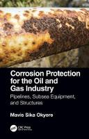 Cover for Corrosion Protection for the Oil and Gas Industry  by Mavis Sika Okyere