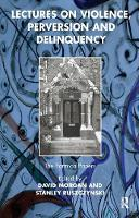 Cover for Lectures on Violence, Perversion and Delinquency by DAVID MORGAN