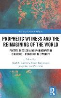 Cover for Prophetic Witness and the Reimagining of the World  by Mark S. Burrows