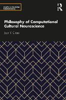 Cover for Philosophy of Computational Cultural Neuroscience by Joan Y Chiao