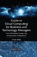 Cover for Guide to Cloud Computing for Business and Technology Managers  by Vivek Kale