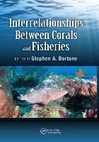 Cover for Interrelationships Between Corals and Fisheries by Ph.D. Bortone