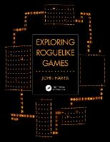 Cover for Exploring Roguelike Games by John Harris