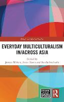 Cover for Everyday Multiculturalism in/across Asia by Jessica Walton
