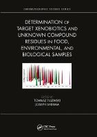 Cover for Determination of Target Xenobiotics and Unknown Compound Residues in Food, Environmental, and Biological Samples by Tomasz Tuzimski