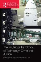Cover for The Routledge Handbook of Technology, Crime and Justice by M. R. P. McGuire