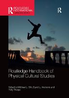 Cover for Routledge Handbook of Physical Cultural Studies by Michael Silk
