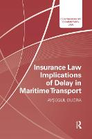 Cover for Insurance Law Implications of Delay in Maritime Transport by Aysegul Bugra