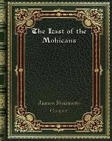 Cover for The Last of the Mohicans by James Fenimore Cooper