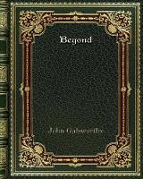 Cover for Beyond by John Galsworthy