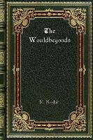 Cover for The Wouldbegoods by E Nesbit