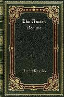 Cover for The Ancien Regime by Charles Kingsley