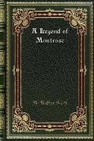 Cover for A Legend of Montrose by Sir Walter Scott