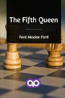 Cover for The Fifth Queen by Ford Madox Ford