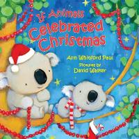 Cover for If Animals Celebrated Christmas by Ann Whitford Paul