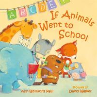 Cover for If Animals Went to School by Ann Whitford Paul