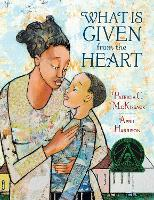 Cover for What Is Given From The Heart by Patricia C. Mckissack