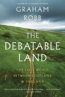 Cover for The Debatable Land  by Graham Robb