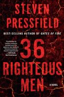 Cover for 36 Righteous Men  by Steven Pressfield