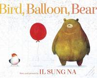Cover for Bird, Balloon, Bear by Il Sung Na