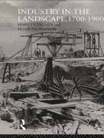 Cover for Industry in the Landscape, 1700-1900 by Peter Neaverson, Marilyn Palmer