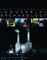 Cover for Twentieth Century Industrial Archaeology by Michael Stratton, Barrie Trinder