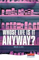 Cover for Whose Life is it Anyway? by Brian Clark