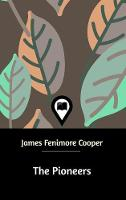 Cover for The Pioneers by James Fenimore Cooper