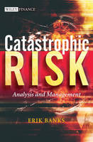 Cover for Catastrophic Risk  by Erik Banks