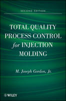 Cover for Total Quality Process Control for Injection Molding by M. Joseph Gordon