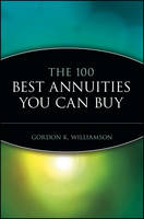 Cover for The 100 Best Annuities You Can Buy by Gordon K. Williamson
