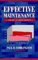 Cover for Effective Maintenance: The Key to Profitability  by Paul D. Tomlingson
