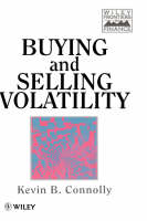 Cover for Buying and Selling Volatility by Kevin B. Connolly